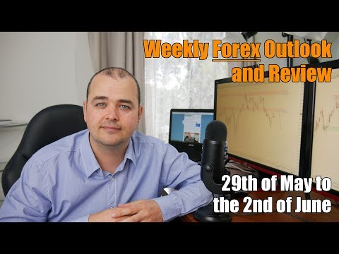 Weekly Forex Review - 29th of May to the 2nd of June