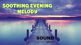 Soothing Evening Time Melody For Relaxation - Outdoor Meditation Music