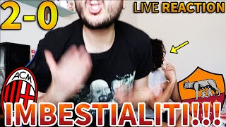 IMBESTIALITI!!! Milan-Roma 2-0 [LIVE REACTION]