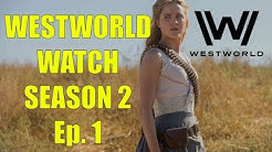 Westworld Watch Season 2 Episode 1