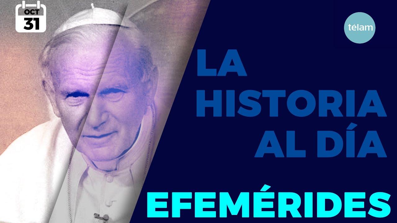 LA HISTORIA AL DÍA (EFEMÉRIDES 31 OCTUBRE)
