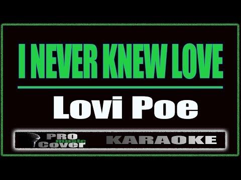 I Never Knew Love - Lovi Poe (KARAOKE)
