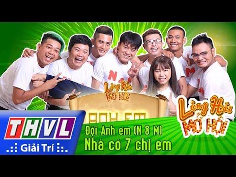 THVL | Làng hài mở hội - Tập 4: Nhà có 7 chị em - Đội Anh em (N&M)