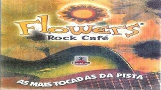 Flowers Rock Café Vol.1 (2002)(CD - Planeta Mix) [MAICON NIGHTS DJ]