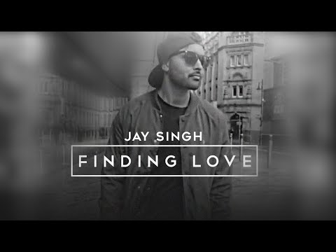 Finding Love | Jay Singh | Prod. by DJ Harpz | **Official Video** | Latest Punjabi Songs 2016