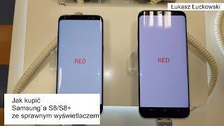 Jak kupić Samsung Galaxy S8/ S8+ ze sprawnym nie różowym wyświetlaczem | Poradnik #PinkGate