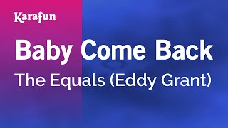Karaoke Baby Come Back - The Equals *