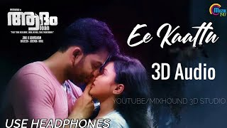 Ee Kaattu 3D Audio | Use Headphones | Adam Joan | Extra 3D Bass | Mixhound 3D Studio