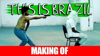 MAKING OF - THIS IS BRAZIL