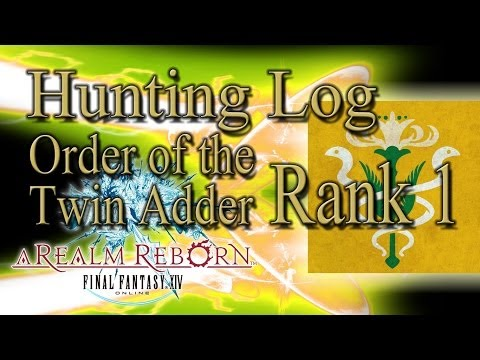 Final Fantasy XIV: A Realm Reborn - Order Of The Twin Adder Rank 1 - Hunting Log Guide
