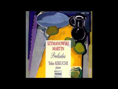 Yoko Kikuchi - Szymanowski & Martin: Preludes