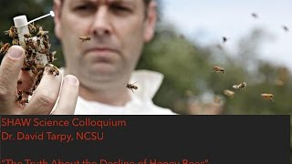 The Truth About the Decline of Honey Bees | Dr. David Tarpy | SHAW Science Colloquium