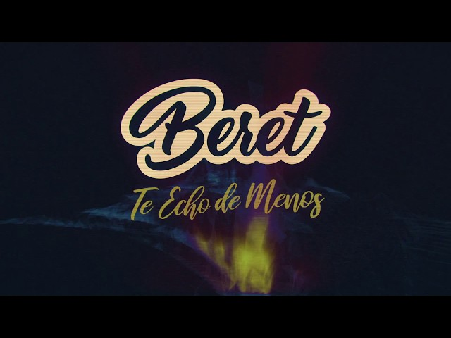 Beret - Te Echo de Menos (Lyric Video)