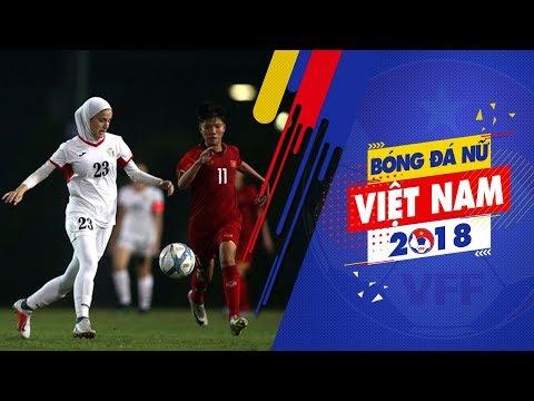 Đánh bại U19 nữ Jordan, U19 nữ Việt Nam giành vé vào vòng 2 U19 nữ châu Á 2019 | VFF Channel