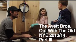The Avett Brothers: Out With the Old Part III