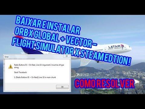 BAIXAR E INSTALAR ORBX GLOBAL + VECTOR + FTX TREE HD - FLIGHT SIMULATOR X  STEAM EDTION !