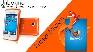 Presentación Firefox OS En Mexico y Unboxing Alcatel One Touch Fire