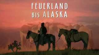 Feuerland bis Alaska