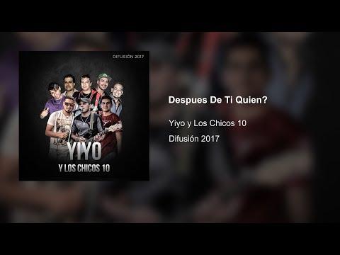 Yiyo y los chicos 10 - Después de tí ¿Quién? (Audio Oficial)