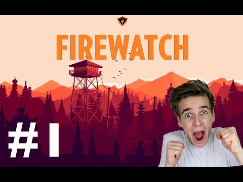 THIS GAME IS BEAUTIFUL | FIREWATCH #1