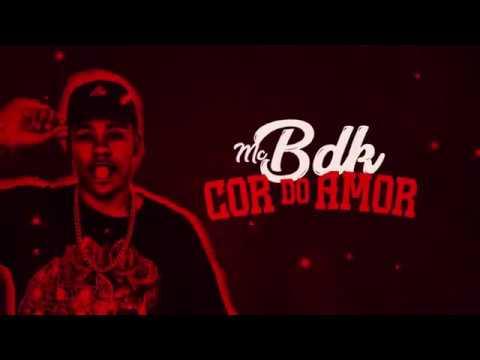 Mc BDK - Cor do amor(Lyric Video)