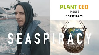 PLANT CEO #50 - EXCLUSIVE SEASPIRACY Interview with Director Ali Tabrizi