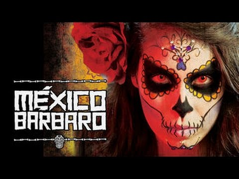 Mexico Barbaro , Movie