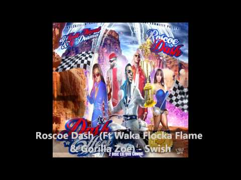 Roscoe Dash (Ft Waka Flocka Flame & Gorilla Zoe) - Swish (Dash Effect)