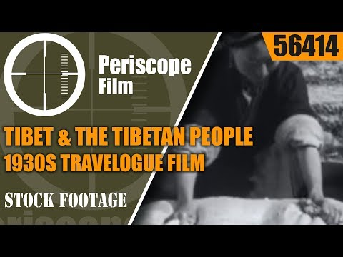 TIBET & THE TIBETAN PEOPLE 1930s TRAVELOGUE FILM   56414