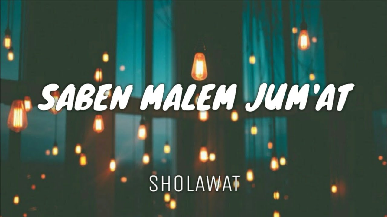 SHOLAWAT SABEN MALEM JUM'AT ( LIRIK )