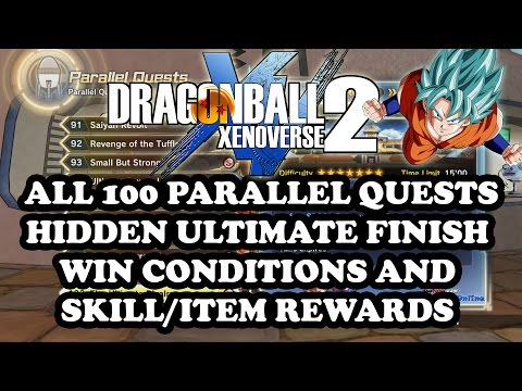 Dragon Ball Xenoverse 2 All 100 Parallel Quests ULTIMATE FINISH Win Conditions, Skill/Item Rewards