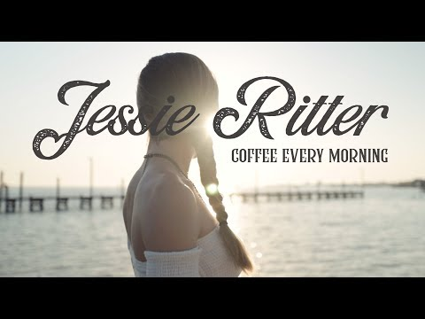 Jessie Ritter- Coffee Every Morning PROMO