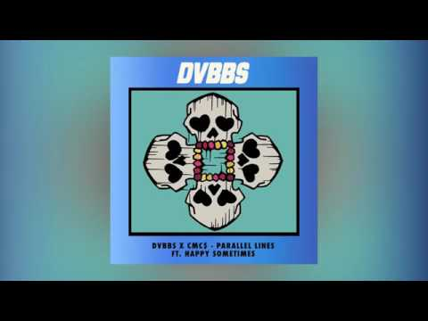 DVBBS & CMC$ - Parallel Lines (Feat. Happy sometimes)