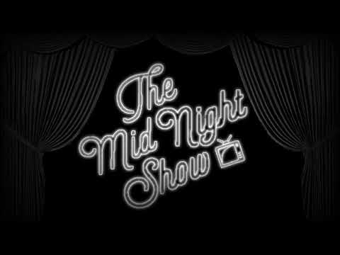 The MidNight Show Preview