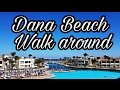 Dana Beach Resort Hurghada -  Walk around   Rundgang - Egypt   Ägypten