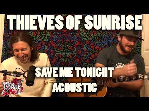Save Me Tonight Acoustic I Thieves of Sunrise