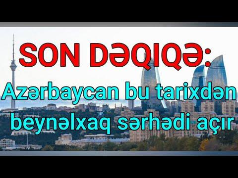 SON DƏQIQƏ: Azərbaycan bu tarixdən beynəlxaq sərhədi açır