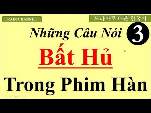 P3- Những câu tiếng Hàn bất Hủ trong phim Hàn-học tiếng Hàn từ vựng ngữ pháp online thông dụng Rain
