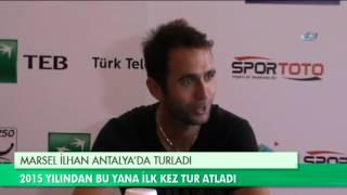 Marsel İlhan Antalya'da Turladı Video