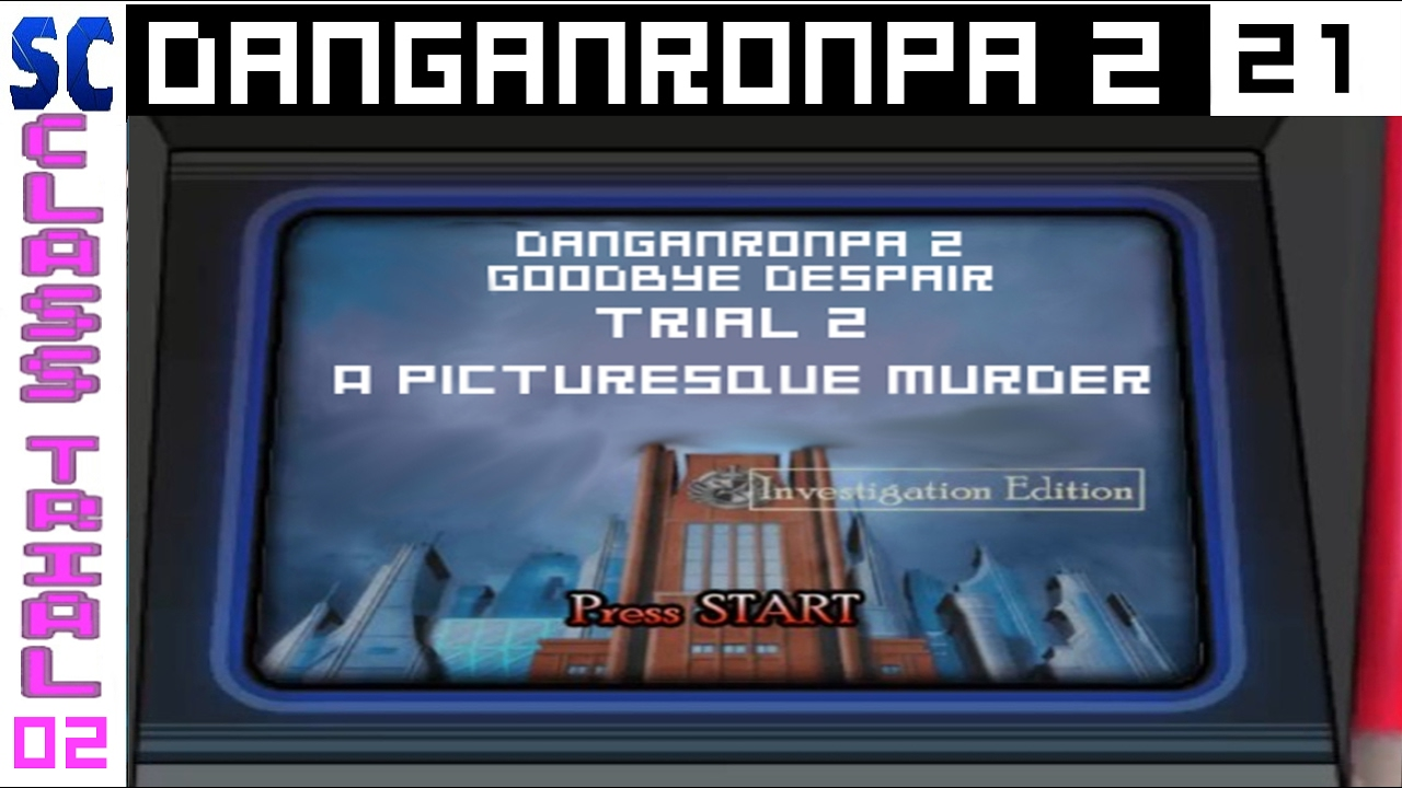 Danganronpa 2: Goodbye Despair Part 21: The Second Trial, HOW COULD THAT BE  A MURDER WEAPON?!