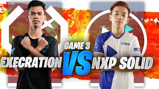 NXP SOLID vs EXECRATION GAME 3 - JUICY LEGENDS TOURNAMENT