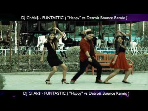 "DJ ChAk$ - FUNTASTIC [ ""Happy"" Vs Detroit Bounce Remix : ]"