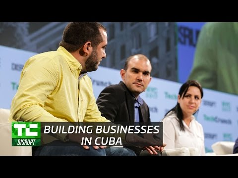 Building a business in Cuba without Internet | Disrupt NY 2017