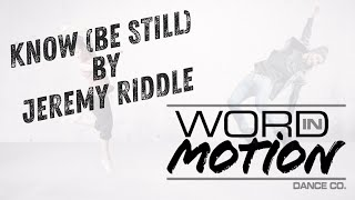 Know (Be Still) by Jeremy Riddle  |  Dance by Word In Motion Dance Co.
