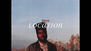 khalid---location-mp3-free-download