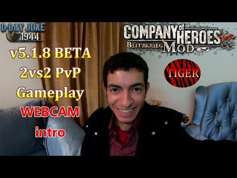 CoH Blitzkrieg Mod PvP - BETA GamePlay _ WEBCAM Intro