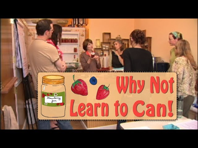Why Not Learn Food Preservation Canning - Mobile Minute