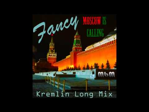 Fancy - Moscow is Calling Kremlin Long Mix (mixed by Manaev)