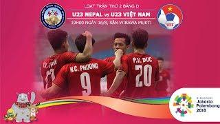 Dự đoán kết quả ASIAD 2018: Thắng nốt U23 Nepal, U23 Việt Nam vào vòng 16