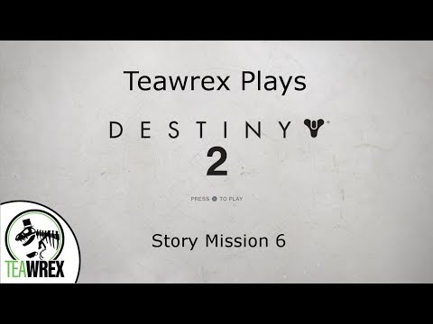 Destiny 2: Story Mission 6